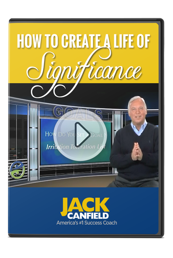 Jack Canfield: How to Create a Life of Significance